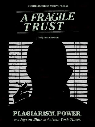 A Fragile Trust: Plagiarism, Power and Jayson Blair at the New York Times