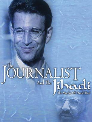 The Journalist and the Jihadi: The Murder of Daniel Pearl