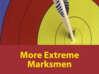 More Extreme Marksmen