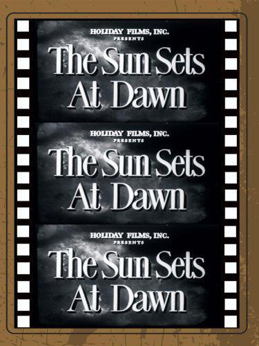 The Sun Sets at Dawn