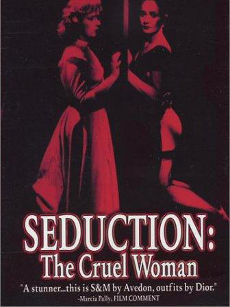 Seduction: The Cruel Woman