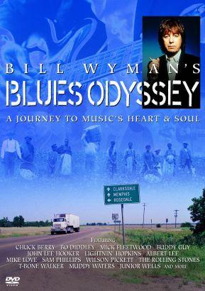 Bill Wyman's Blues Odyssey: A Journey to Music's Heart & Soul