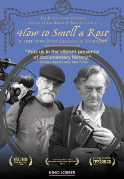 How to Smell a Rose: A Visit with Ricky Leacock in Normandy