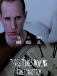 Three Times Moving: Time Forgotten