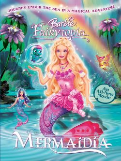 Barbie Fairytopia: Mermaidia