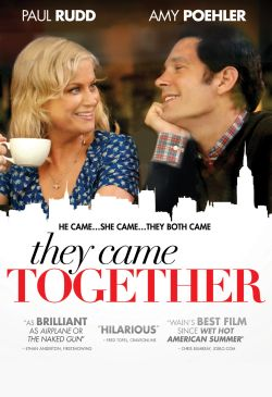They came together / director, David Wain &#59; writers, Michael Showalter & David Wain &#59; producer, Michael Showalter.