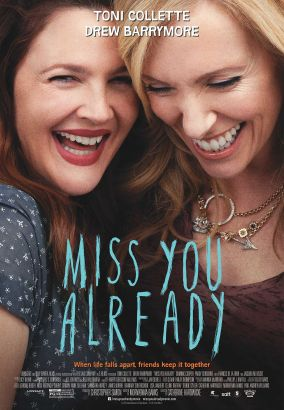 Miss you already / writer, Morewenna Banks &#59; producer, Christopher Simon &#59; director, Catherine Hardwicke.
