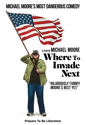 Where to invade next / North End Films presents in association with IMG Films &#59; a Dog Eat Dog Films production &#59; a film by Michael Moore &#59;