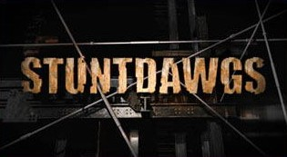 Stuntdawgs [TV Documentary Series]