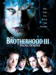 The Brotherhood III: Young Demons