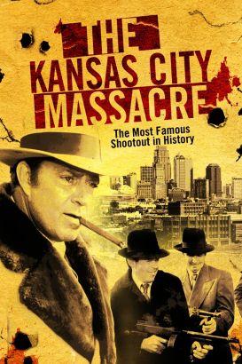 The Kansas City Massacre