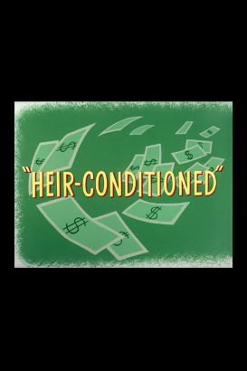 Heir Conditioned