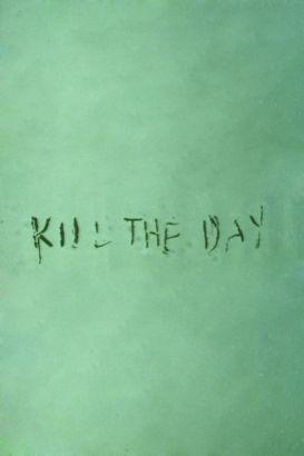 Kill the Day
