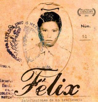 Félix: Autoficciones de un traficante