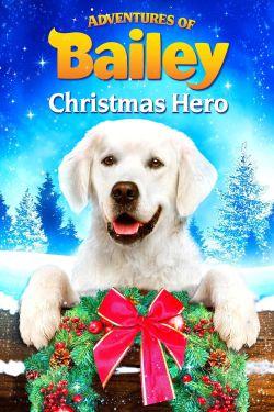 Adventures of Bailey: Christmas Hero