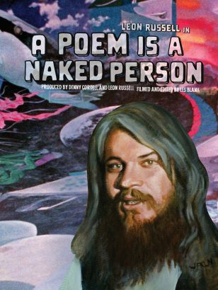 A poem is a naked person / Janus Films &#59; Les Blank Films &#59; Skyhill Films presents &#59; produced by Denny Cordell and Leon Russell &#59; filme