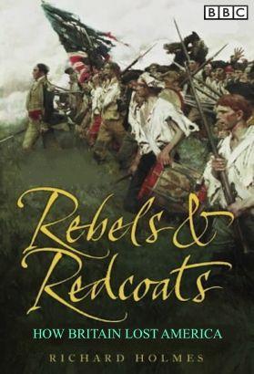 Rebels & Redcoats: How Britain Lost America [TV Documentary Series]