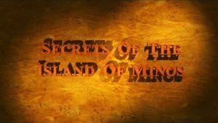 Secrets of Archaeology: Secrets of the Island of Minos