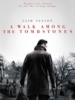 A walk among the tombstones / Universal Pictures and Cross Creek Pictures present &#59; in association with Exclusive Media and Endgame Entertainment