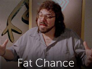 Fat Chance: The Big Prejudice