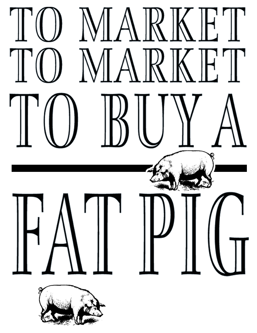 To Market to Market to Buy a Fat Pig