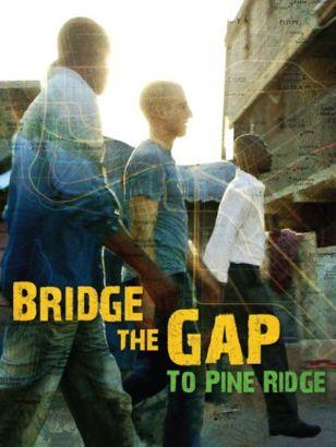 Bridge the Gap to Pine Ridge