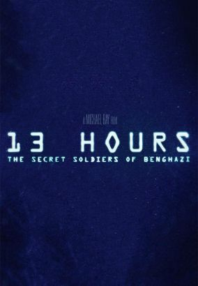 13 hours : the secret soldiers of Benghazi / Paramount Pictures presents &#59; a 3 Arts Entertainment/Bay Films production &#59; a Michael Bay film &#