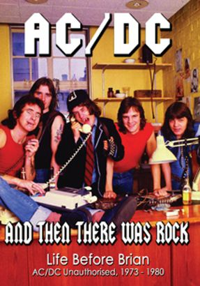 AC/DC: And Then There Was Rock - Life Before Brian