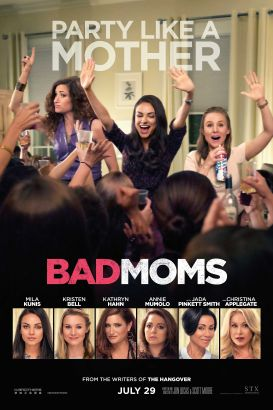 Bad moms / directors, Jon Lucas, Scott Moore.