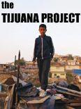 The Tijuana Project