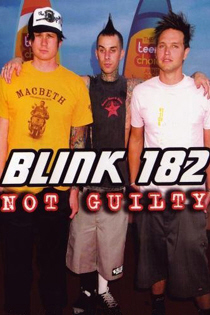 Blink 182: Not Guilty - Unauthorized Biography