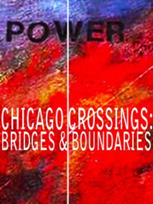 Bridges & Boundaries: Chicago Crossings