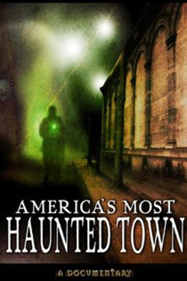 America 39 S Most Haunted Town Move Beyond Fear 2001