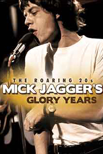 The Roaring 20's: Mick Jagger's Glory Years