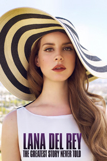 Lana Del Rey: The Greatest Story Never Told - Unauthorized