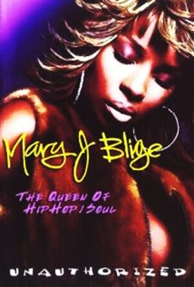 Mary J. Blige: The Queen of Hip Hop Soul