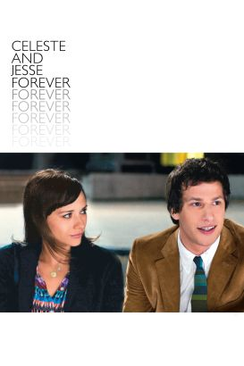 Celeste and Jesse Forever (2011) - Lee Toland Krieger   Synopsis ...