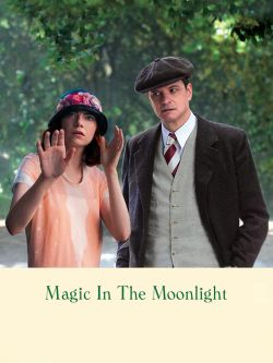 Magic in the moonlight / Sony Pictures Classics presents, in association with Gravier Productions &#59; a Dippermouth production in association with P