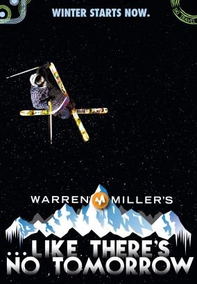 Warren Miller's ...Like There's No Tomorrow
