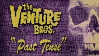 The Venture Bros.: Past Tense