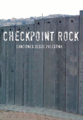 Checkpoint Rock: Songs from Palestine