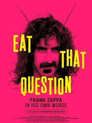 Eat that question : Frank Zappa in his own words / A Sony Pictures Classics release&#59; Les Films du Poisson & UFA Fiction present &#59; a film by Th
