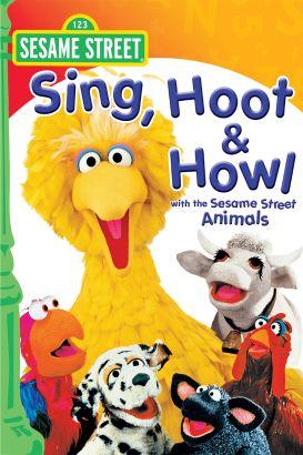 Sesame Street: Sing, Hoot & Howl with the Sesame Street Animals