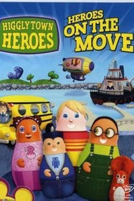 Higglytown Heroes [Animated TV Series]