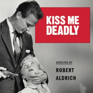 a movie analysis of kiss me deadly by robert aldrich Movie reviews, lists of best films  kiss me deadly robert aldrich - 1955 touch of evil orson welles - 1958  film noir analysis by tim dirks (beware of pop-up ads.