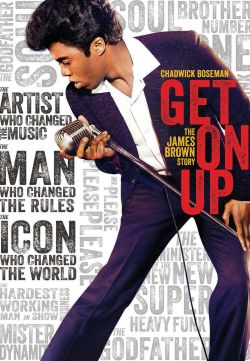 Get on up : the James Brown story / Universal Pictures and Imagine Entertainment present &#59; a Jagged Films/Brian Grazer production &#59; in associa