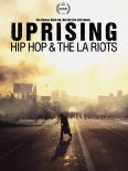 Uprising: Hip Hop & The LA Riots