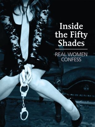 Inside the Fifty Shades: Real Women Confess