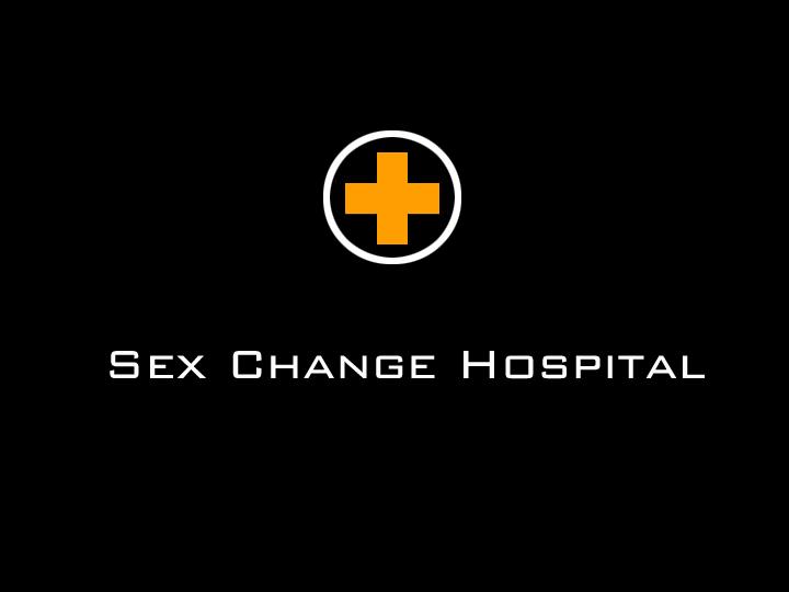 Sex Change Hospital