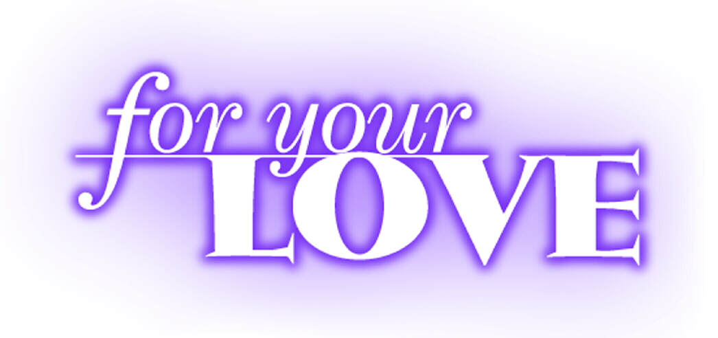 For Your Love [TV Series]